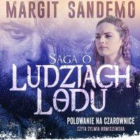 Saga o Ludziach Lodu. Polowanie na czarownice. Tom II - Margit Sandemo - audiobook