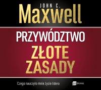 Przywództwo. Złote zasady - John C. Maxwell - audiobook
