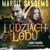 Saga o Ludziach Lodu. Zamek duchów. Tom VII - Margit Sandemo - audiobook