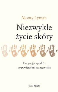 Niezwykłe życie skóry - Monty Lyman - ebook