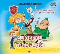 Cukierku, Ty łobuzie! - Waldemar Cichoń - audiobook