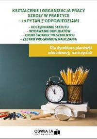 Kształcenie i organizacja pracy szkoły w praktyce - 19 pytań z odpowiedziami - Małgorzata Celuch - ebook