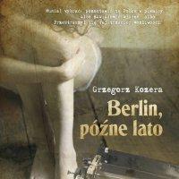 Berlin, późne lato - Grzegorz Kozera - audiobook
