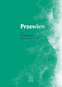 Przewiew. 12 historii otwartych - Opracowanie zbiorowe - ebook