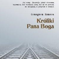 Króliki Pana Boga - Grzegorz Kozera - audiobook