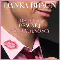 Historia pewnej niewierności - Danka Braun - audiobook