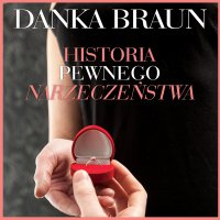 Historia pewnego narzeczeństwa - Danka Braun - audiobook