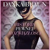 Historia pewnej rozwiązłości - Danka Braun - audiobook