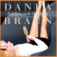 Zabójczy urok blondynki - Danka Braun - audiobook