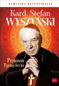 Kard. Stefan Wyszyński. Prymas Tysiąclecia - Marek Balon - audiobook