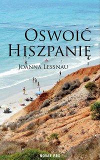 Oswoić Hiszpanię - Joanna Lessnau - ebook