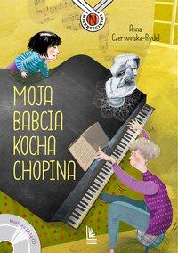 Moja babcia kocha Chopina - Anna Czerwińska-Rydel - ebook