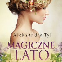 Magiczne lato - Aleksandra Tyl - audiobook