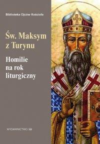 Homilie na rok liturgiczny - Św. Maksym z Turynu - ebook