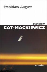 Stanisław August - Stanisław Cat-Mackiewicz - ebook