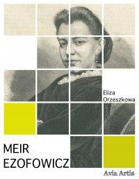 Meir Ezofowicz - Eliza Orzeszkowa - ebook