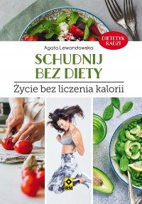 Schudnij bez diety. Życie bez liczenia kalorii - Agata Lewandowska - ebook