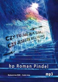 Czy to już magia, czy jeszcze religia? - ks. bp Roman Pindel - audiobook