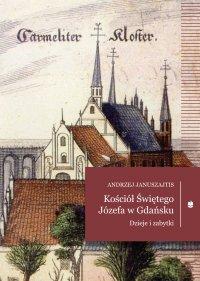Kościół Świętego Józefa. Dzieje i zabytki - Andrzej Januszajtis - ebook