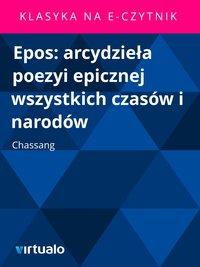 Epos: arcydzieła poezyi epicznej wszystkich czasów i narodów