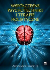Współczesne psychotechniki i terapie holistyczne - dr hab. Aleksander Posacki - audiobook