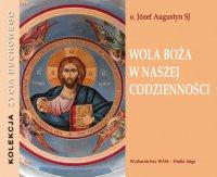 Wola Boża w naszej codzienności - Józef Augustyn SJ - audiobook