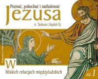 W bliskich relacjach międzyludzkich. Część 1 - Tadeusz Hajduk SJ - audiobook