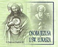 Osoba Jezusa u św. Łukasza - Tadeusz Hajduk SJ - audiobook