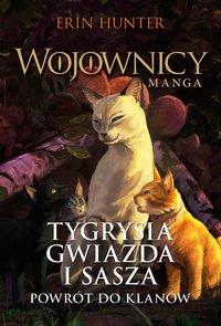 Tygrysia Gwiazda i Sasza 3. Powrót do klanów - Erin Hunter - ebook