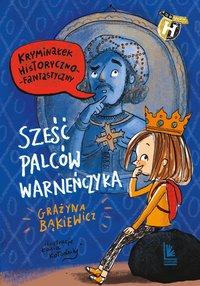 Sześć palców Warneńczyka - Grażyna Bąkiewicz - ebook