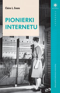 Pionierki Internetu - Claire L. Evans - ebook