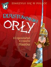 Piastowskie Orły - Paweł Wakuła - ebook