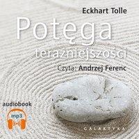 Potęga teraźniejszości - Eckhart Tolle - audiobook