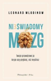 Nieświadomy mózg - Leonard Mlodinow - ebook