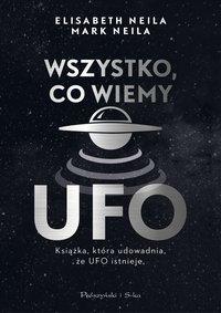 Wszystko, co wiemy o UFO - Elisabeth Neila - ebook