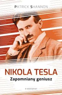 Nikola Tesla. Zapomniany geniusz - Patrick Shannon - ebook