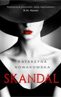 Skandal - Katarzyna Nowakowska - ebook
