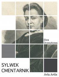 Sylwek Cmentarnik - Eliza Orzeszkowa - ebook