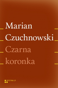 Czarna koronka - Marian Czuchnowski - ebook