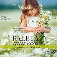 Paleta marzeń. Zgubione szczęście - Małgorzata Falkowska - audiobook