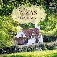 Czas gniazdowania - Dorota Pasek - audiobook