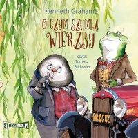 O czym szumią wierzby - Kenneth Grahame - audiobook
