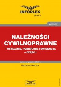 Należności cywilnoprawne – ustalanie, pobieranie i ewidencja – część I - Izabela Motowilczuk - ebook
