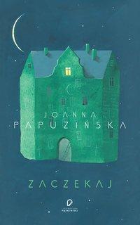 Zaczekaj - Joanna Papuzińska - ebook