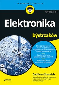Elektronika dla bystrzaków. Wydanie III - Cathleen Shamieh - ebook