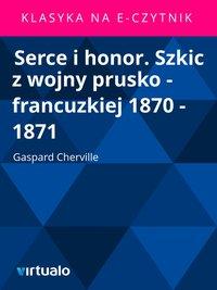 Serce i honor. Szkic z wojny prusko - francuzkiej 1870 - 1871