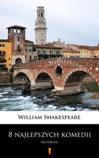 8 najlepszych komedii - William Shakespeare - ebook
