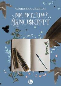 Niemożliwy manuskrypt - Agnieszka Grzelak - ebook
