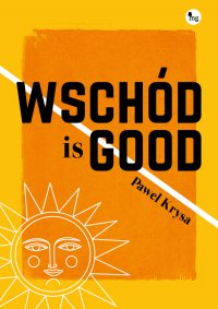 Wschód is good - Paweł Krysa - ebook