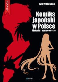 Komiks japoński w Polsce. Historia i kontrowersje - Ewa Witkowska - ebook